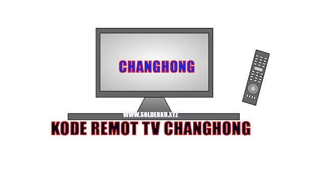 KODE REMOT TV CHANGHONG TABUNG DAN LCD