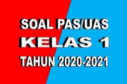 Soal PAS/UAS Kelas 1 Semester 1 Tahun 2020