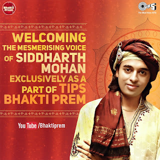 TIPS MUSIC WELCOMES SIDDHARTH MOHAN EXCLUSIVELY AS A PART OF TIPS BHAKTI PREM | #NayaSaveraNetwork