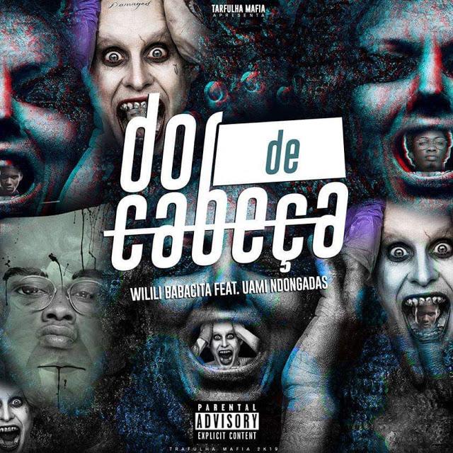 Wilili ft. Uami Ndongadas - Dor De Cabeça (Rap) (Prod. Yuppie)