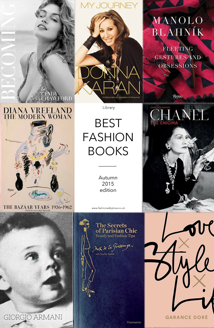Best new fashion and style book releases fall/autumn 2015 / giorgio armani, donna karan, cindy crawford, manolo blahnik, chanel the enigma, diana vreeland, garance dore, sartorialist, fendi, karl lagerfeld, oscar de la renta / via fashioedbylove.co.uk british fashion blog