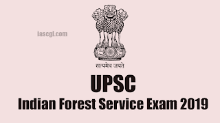 UPSC Indian Forest Service Examination 2019 - You Need to Know