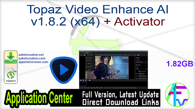 Topaz Video Enhance AI v1.8.2 (x64) + Activator