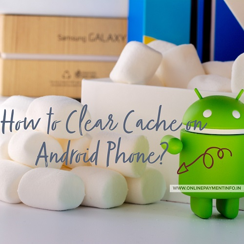 how to clear cache on android phone
