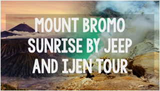 mount bromo sunrise by jeep and ijen tour