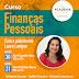 FINANÇAS PESSOAIS - EQUILÍBRIO FINANCEIRO E INTRODUÇÃO A INVESTIMENTOS - ILHÉUS E ITABUNA.