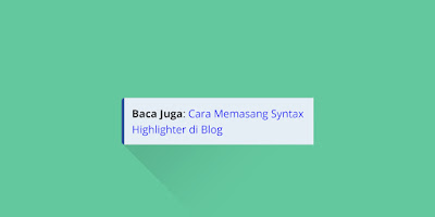 Cara Membuat Baca Juga Ala Analisyuki di Blogger