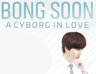 Sinopsis Bong Soon A Cyborg in Love Episode 1-12 (Tamat)