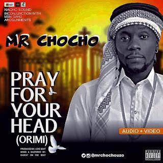 Mr Chocho - Pray For Your Head