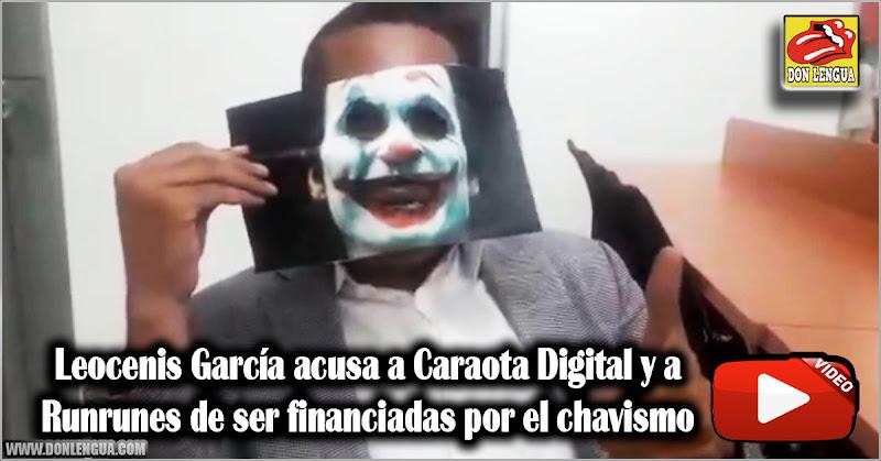 Leocenis García acusa a Caraota Digital y a Runrunes de ser financiadas por el chavismo