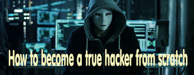 How to become a true hacker from scratch