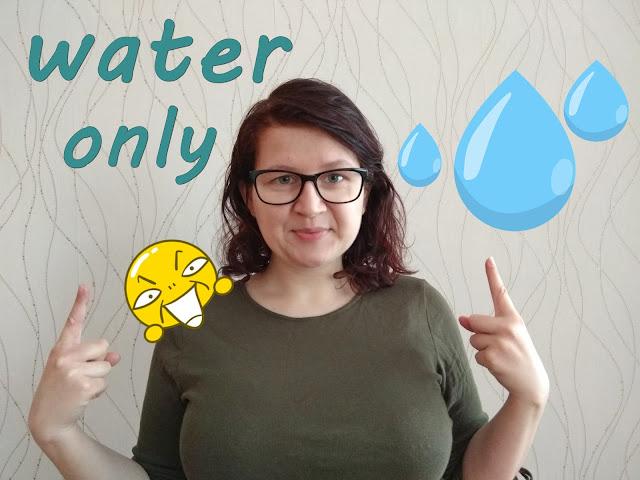water only method, mycie włosów wodą, mycie włosów tylko wodą, pielęgnacja włosów, włosomaniaczka