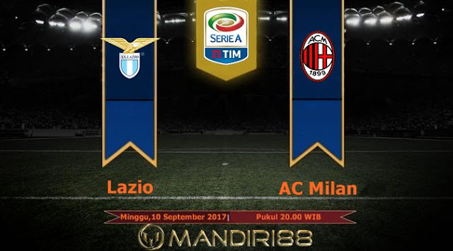 Prediksi Bola : Lazio Vs AC Milan , Minggu 10 September 2017 Pukul 20.00 WIB