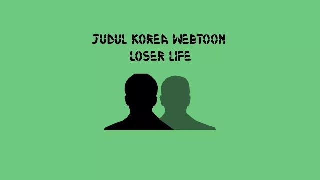 Judul Asli Webtoon Loser Life di Naver Korea