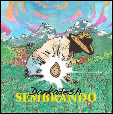DANKADESH - Sembrando (2013)