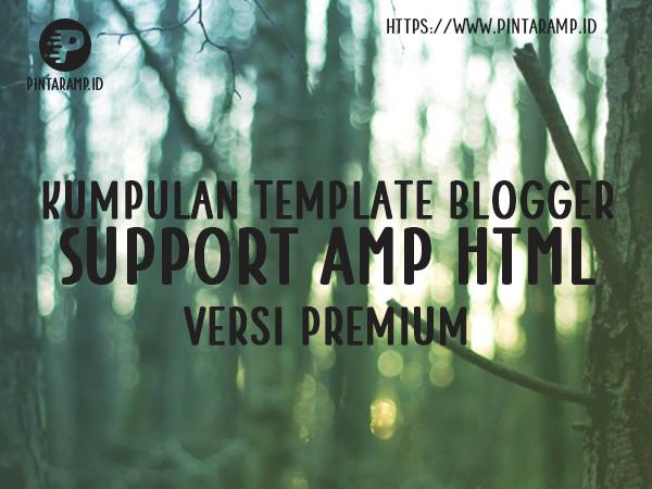 4 Template AMP HTML Premium Terbaik di Blogger