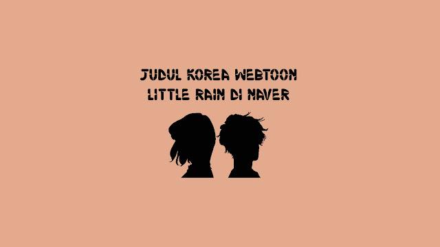 Judul Korea Webtoon Little Rain di Naver