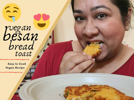 Besan Bread Toast - Vegan Recipe