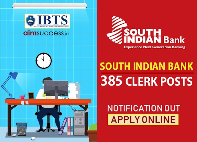 South Indian Bank Clerk Recruitment 2019 Notification Out, Apply Online!