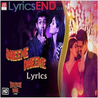 Dheeme Dheeme Lyrics Pati Patni Aur Woh [2019]