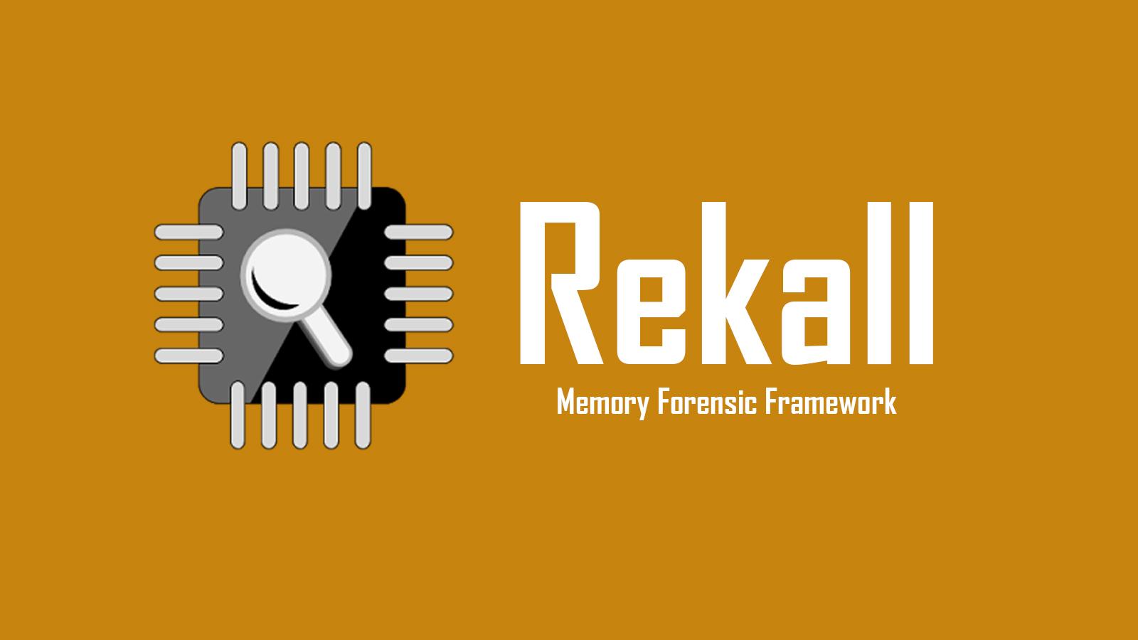 Rekall - Memory Forensic Framework