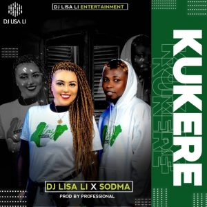 Mp3: DJ Lisa Li X Sodma – Kukere