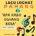 Lagu Loghat Pahang , Apa Kabo Oghang  Bera #4