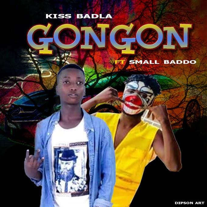 (Music) kiss badla ft small baddo :- Gongon