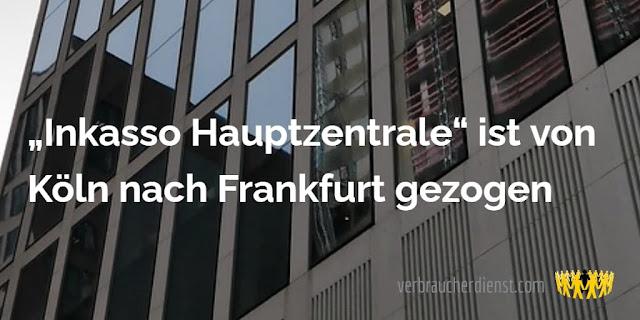 """Titel: """"Inkasso Hauptzentrale"""" ist von Köln nach Frankfurt gezogen"""