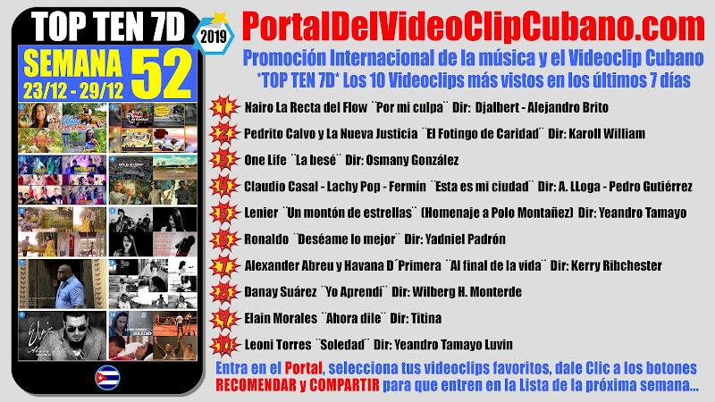Artistas ganadores del * TOP TEN 7D * con los 10 Videoclips más vistos en la semana 52 (23/12 a 29/12 de 2019) en el Portal Del Vídeo Clip Cubano