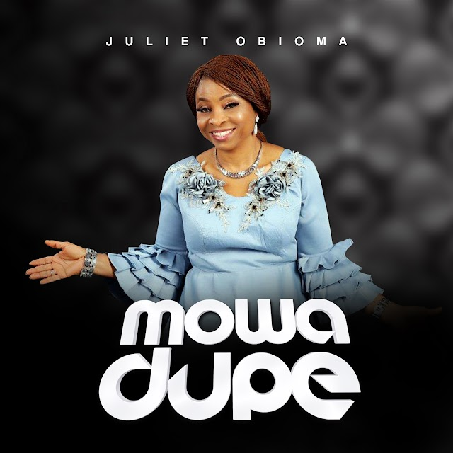 MUSIC + LYRICS: JULIET OBIOMA - MOWA DUPE | @juliet_obioma