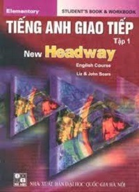 Tiếng Anh Giao Tiếp Tập 1 - New Headway - John And Liz Soars