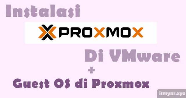 Cara Install Proxmox di VMware dan Install Guest OS dengan VM (virtual mechine) di Proxmox