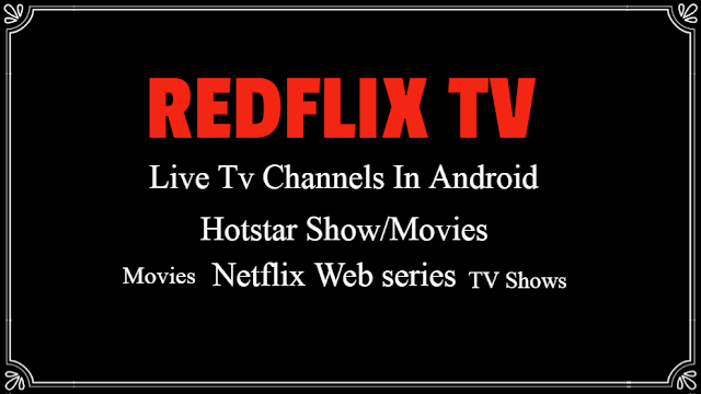 Redflix Tv App Watch All Movies And Live Tv Indian Channel