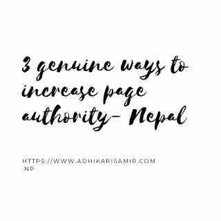 3 genuine ways to increase page authority- Nepal