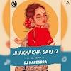 JHAKMAKHA SARI WO (CG REMIX) - DJ NARENDRA