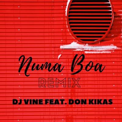 Numa Boa [Remix] (Feat. Don Kikas)