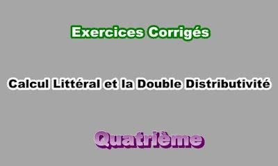 Exercices Corrigés Sur  Calcul Littéral et la Double Distributivité 4eme en PDF