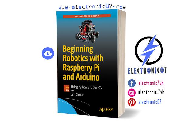 Free Download Beginning Robotics with Raspberry Pi and Arduino PDF.