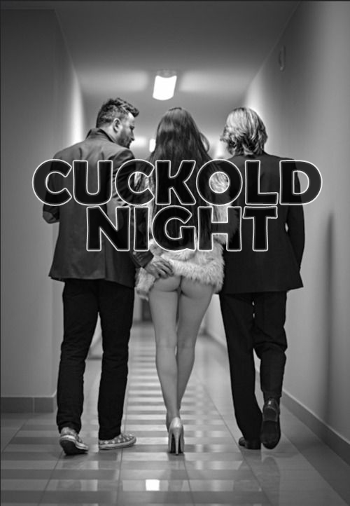 CUCKOLD NIGHT - 08/11