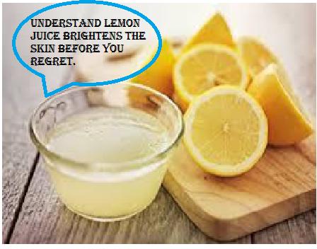 Understand Lemon Juice Brightens The Skin Before You Regret.