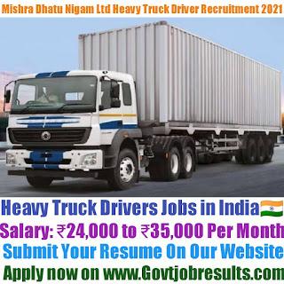 Mishra Dhatu Nigam Limited Heavy Truck Driver Recruitment 2021-22