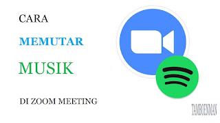 Cara Memutar Musik di Zoom Meeting