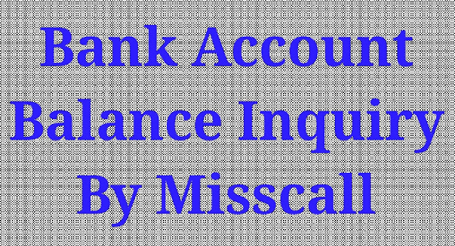 Check your Bank Account Balance by Using Missed Call Banking Facility
