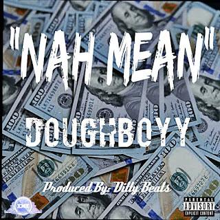 New Video: Dough Boyy - Nah Mean