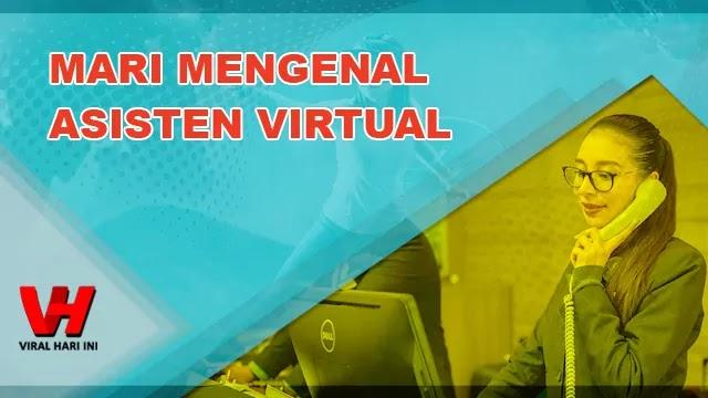 Mari Mengenal Apa Itu Asisten Virtual