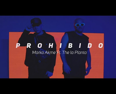 MARKA ACME FT THE LA PLANTA - PROHIBIDO (2019)