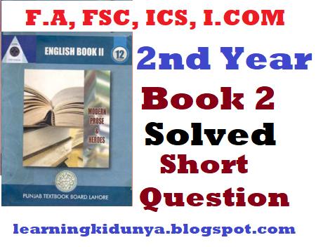 FSC, F.A, ICS, ICOM, 2nd Year English BOOK II Short Question Answer in pdf