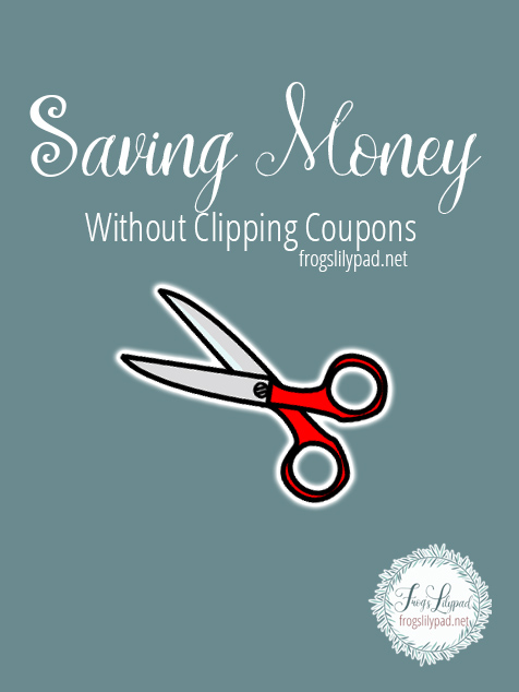 Saving Money Without Clipping Coupons - Frog's Lilypad