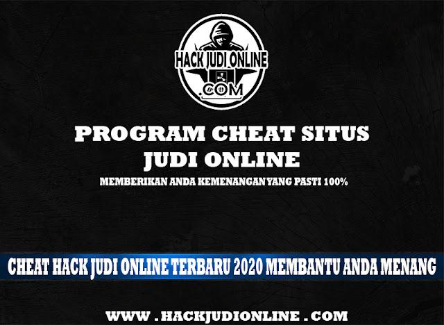 Cheat Hack Judi Online Terbaru 2020 Membantu Anda Menang